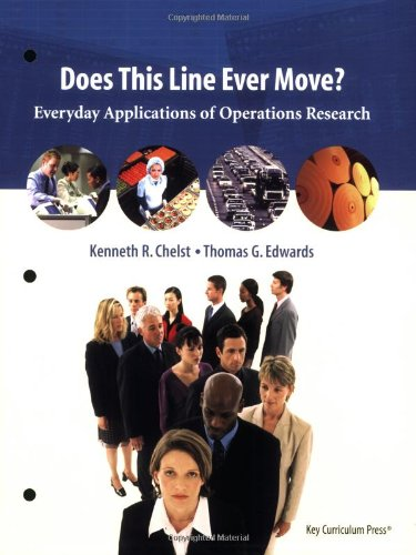 Does This Line Ever Move? Everyday Applications of Operations Research  2004 9781559536738 Front Cover