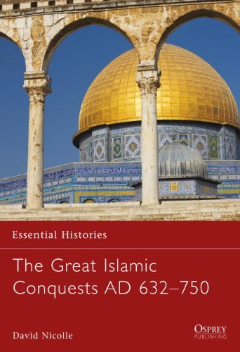 Great Islamic Conquests AD 632-750   2008 edition cover