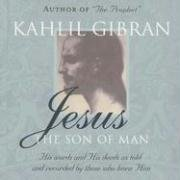 Jesus - The Son of Man His Words and His Deeds as Told and Recorded by Those Who Knew Him N/A edition cover
