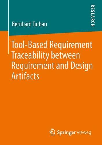 Tool-Based Requirement Traceability Between Requirement and Design Artifacts   2013 9783834824738 Front Cover