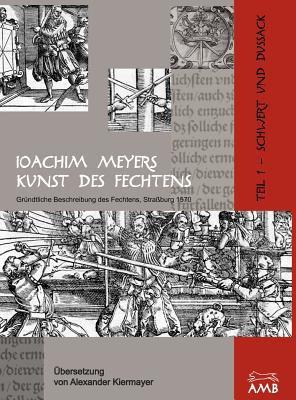 Joachim Meyers Kunst Des Fechtens N/A edition cover