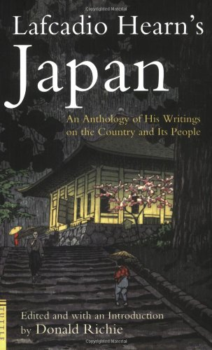 Lafcadio Hearn's Japan An Anthology of His Writings on the Country and It's People  1997 9784805308738 Front Cover