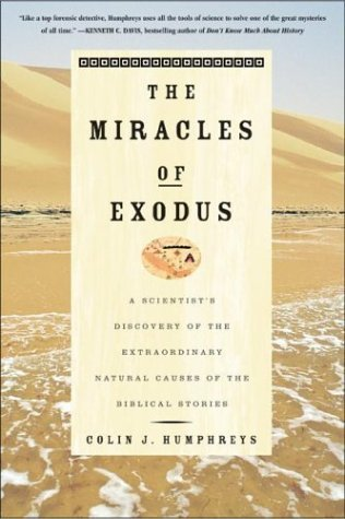 Miracles of Exodus A Scientist's Discovery of the Extraordinary Natural Causes of the Biblical Stories N/A 9780060582739 Front Cover