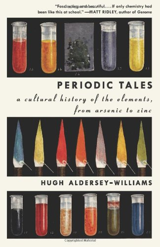 Periodic Tales A Cultural History of the Elements, from Arsenic to Zinc N/A edition cover