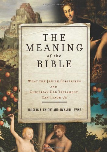 Meaning of the Bible What the Jewish Scriptures and Christian Old Testament Can Teach Us N/A edition cover