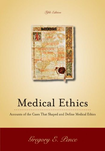 Medical Ethics Accounts of the Cases and Issues That Define Medical Ethics 5th 2008 edition cover