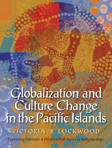 Globalization and Culture Change in the Pacific Islands   2003 edition cover