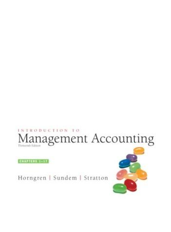 Introduction to Management Accounting, Chap. 1-17  13th 2005 edition cover