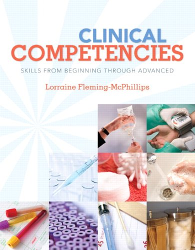 Clinical Competencies Skills from Beginning Through Advanced  2011 9780135129739 Front Cover