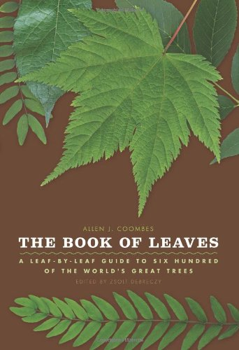 Book of Leaves A Leaf-by-Leaf Guide to Six Hundred of the World's Great Trees  2011 9780226139739 Front Cover