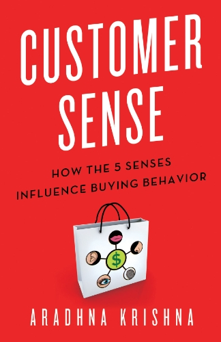 Customer Sense How the 5 Senses Influence Buying Behavior  2013 edition cover
