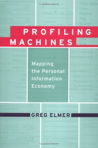 Profiling Machines Mapping the Personal Information Economy  2003 9780262050739 Front Cover