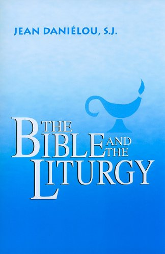 Bible and the Liturgy  N/A edition cover