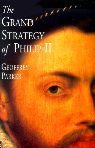Grand Strategy of Philip II   2000 9780300082739 Front Cover