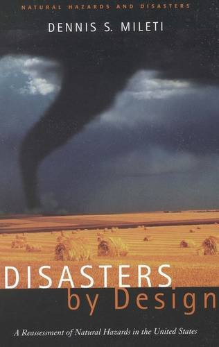 Disasters by Design A Reassessment of Natural Hazards in the United States  1999 edition cover