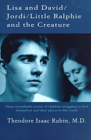 Lisa and David Jordi Little Ralphie and the Creature Three Remarkable Stories of Children Struggling to Find Themselves and Their Places in This World  1998 (Revised) 9780312863739 Front Cover