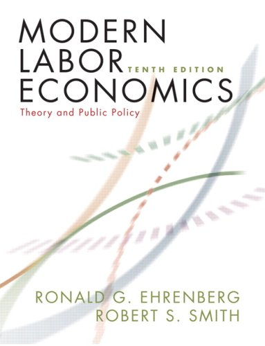 Modern Labor Economics Theory and Public Policy 10th 2009 edition cover