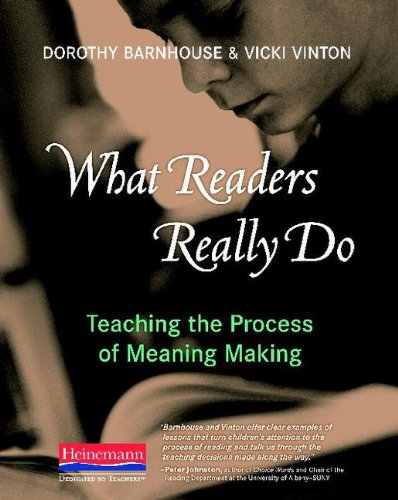 What Readers Really Do Teaching the Process of Meaning Making  2012 edition cover