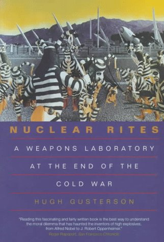 Nuclear Rites - A Weapons Laboratory at the End of the Cold War   1998 edition cover