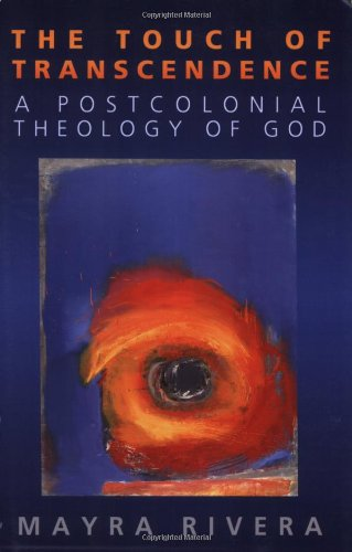 Touch of Transcendence A Postcolonial Theology of God  2007 9780664230739 Front Cover