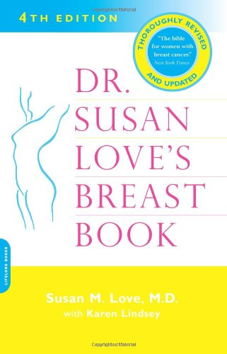 Dr. Susan Love's Breast Book  4th 2005 9780738209739 Front Cover