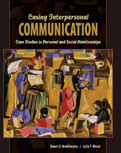 Casing Interpersonal Communication Case Studies in Personal and Social Relationships Revised 9780757572739 Front Cover