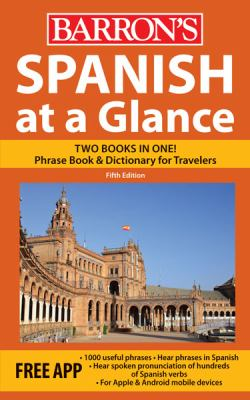 Spanish at a Glance Foreign Language Phrasebook and Dictionary 5th 2012 (Revised) edition cover