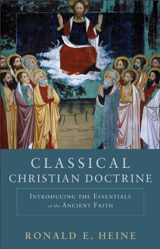 Classical Christian Doctrine Introducing the Essentials of the Ancient Faith  2012 edition cover