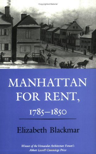 Manhattan for Rent, 1785-1850   1995 9780801499739 Front Cover