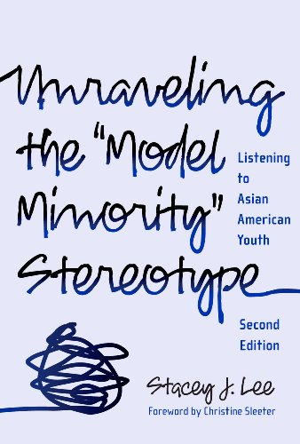 """Unraveling the """"Model Minority"""" Stereotype Listening to Asian American Youth 2nd 2009 edition cover"""