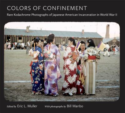 Colors of Confinement Rare Kodachrome Photographs of Japanese American Incarceration in World War II  2012 edition cover