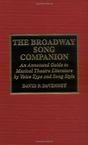 Broadway Song Companion An Annotated Guide to Musical Theater Literature by Voice Type and Song Style  1998 9780810833739 Front Cover