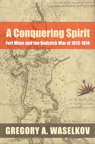 Conquering Spirit Fort Mims and the Redstick War Of 1813-1814 2nd edition cover