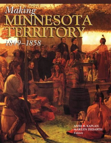 Making of Minnesota Territory, 1849-1858   1999 edition cover