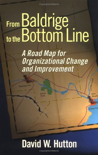 From Baldrige to the Bottom Line A Road Map for Organizational Change and Improvement  2000 edition cover