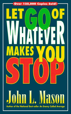 Let Go of Whatever Makes You Stop  N/A 9780884193739 Front Cover