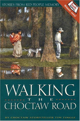 Walking the Choctaw Road Stories from Red People Memory  2005 edition cover