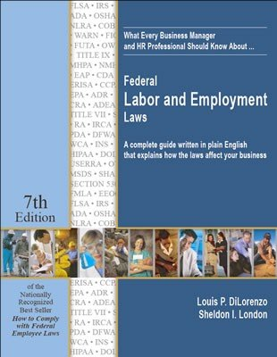 What Every Business Manager and HR Professional Should Know about ... Federal Labor and Employment Laws, 7th Edition 1st 2006 9780977729739 Front Cover