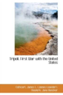 Tripoli First War with the United States  N/A 9781113223739 Front Cover