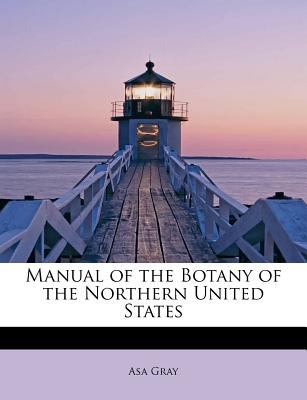 Manual of the Botany of the Northern United States  N/A 9781113814739 Front Cover