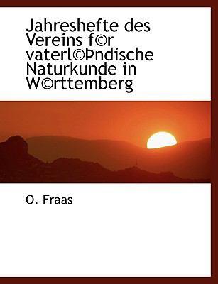 Jahreshefte des Vereins F�R Vaterl��ndische Naturkunde in W�Rttemberg  N/A 9781116701739 Front Cover