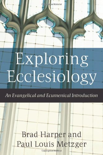 Exploring Ecclesiology An Evangelical and Ecumenical Introduction  2009 9781587431739 Front Cover