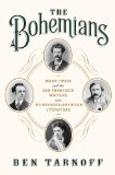 Bohemians Mark Twain and the San Francisco Writers Who Reinvented American Literature  2014 edition cover