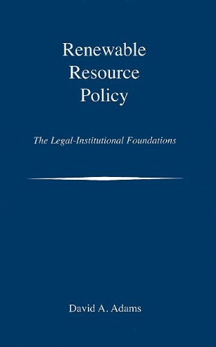 Renewable Resource Policy The Legal-Institutional Foundations N/A edition cover