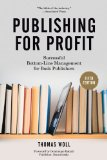 Publishing for Profit Successful Bottom-Line Management for Book Publishers 5th 2014 edition cover