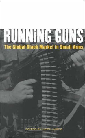 Running Guns The Global Black Market in Small Arms  2000 edition cover