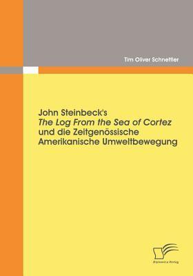 John Steinbeck's the Log from the Sea of Cortez und Die Zeitgen�ssische Amerikanische Umweltbewegung   2009 9783836683739 Front Cover