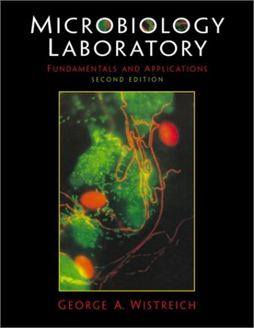 Microbiology Laboratory Fundamentals and Applications  2nd 2003 (Revised) edition cover
