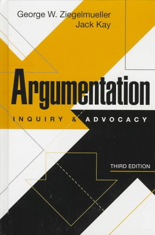 Argumentation Inquiry and Advocacy 3rd 1997 (Revised) edition cover