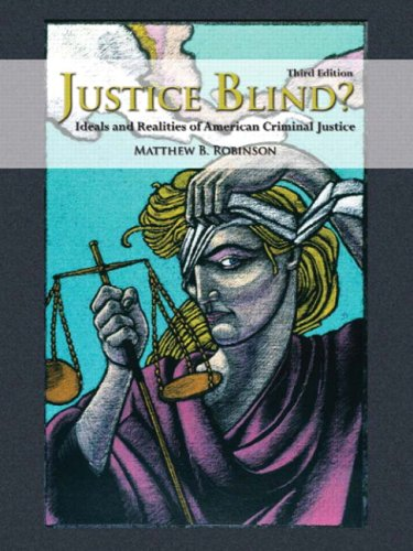 Justice Blind? Ideals and Realities of American Criminal Justice 3rd 2009 edition cover